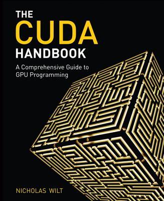 The Cuda Handbook By Wilt, Nicholas